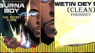 Burna Boy - Wetin Dey Sup (Clean Official Audio)