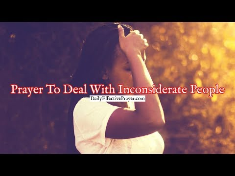 Prayer To Deal With Inconsiderate People | Powerful Christian Prayer
