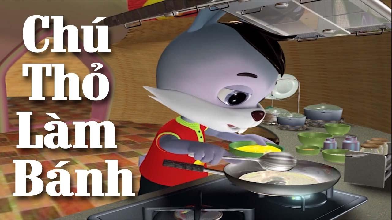 Hoạt Hình Nấu Ăn Trẻ Em – Chú Thỏ Làm Bánh | Phim Hoạt Hình 3D 2017