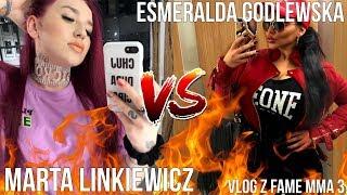 FAME MMA 3! MARTA LINKIEWICZ VS ESMERALDA GODLEWSKA!