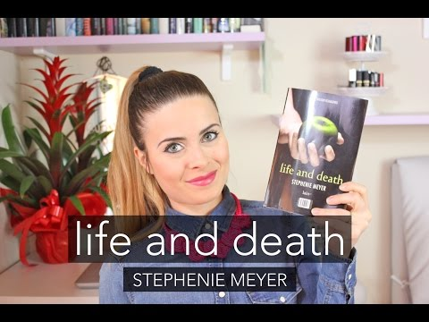 ♂ Life and Death by Stephenie Meyer ♀