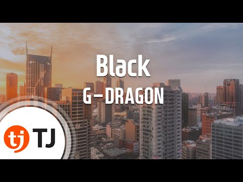 [TJ노래방] Black - G-DRAGON(Feat.Jennie Kim) (Black - G-DRAGON(Feat.Jennie Kim)) / TJ Karaoke