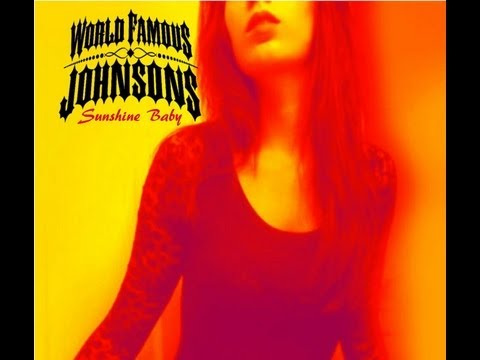 World Famous Johnsons - Sunshine Baby - Just like a movie ...