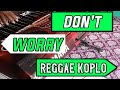 Dont worry dangdut koplo reggae version yamaha psr s770