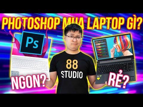 Học Photoshop nên mua máy gì?   TOP Laptop đồ họa GIÁ RẺ 2021