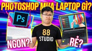 Học Photoshop nên mua máy gì? | TOP Laptop đồ họa GIÁ RẺ 2021
