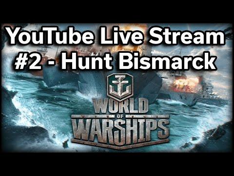 World of Warships - Hunt the Bismarck - Live Stream #2