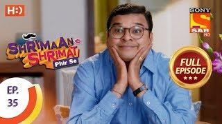 Shrimaan Shrimati Phir Se - Ep 35 - Full Episode - 30th April, 2018