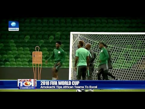 Amokachi Tips African Teams To Excel In 2018 World Cup Tournament Pt.4 |News@10| 19/03/18