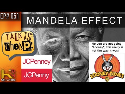 TALK IS CHEAP [Ep051] The Mandela Effect