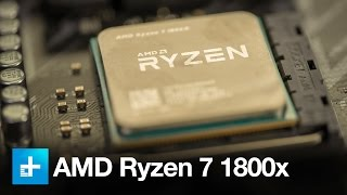 AMD Ryzen 7 1800x Processor - Hands On Review and Benchmarks