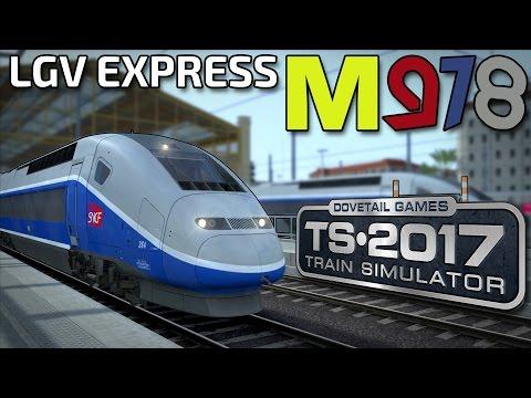 Train Simulator 2017 | LGV Express! | SNCF TGV Duplex |