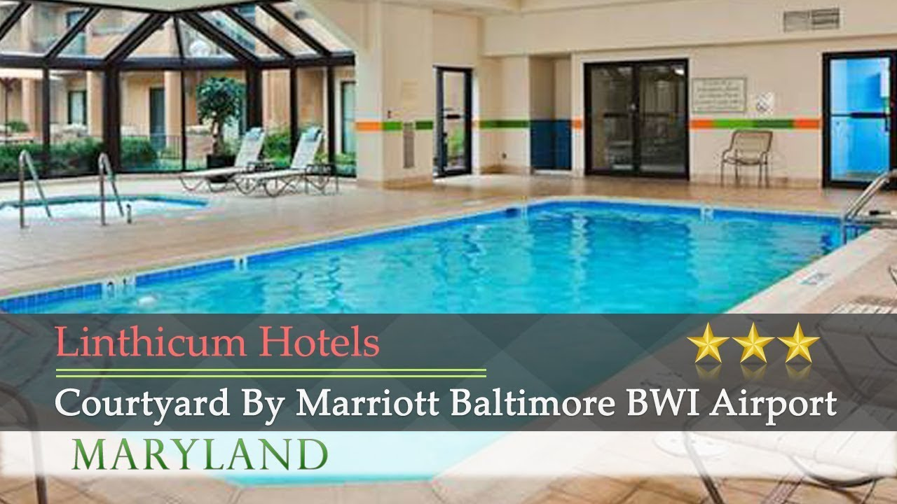 Courtyard By Marriott Baltimore Bwi Airport Linthi Hotels Maryland