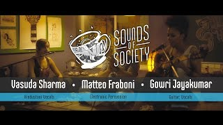 Gowri Jayakumar x Vasuda Sharma x Matteo Fraboni - Deluded Son | Sounds of Society
