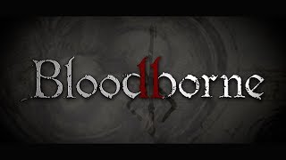 Bloodborne 2 Trailer