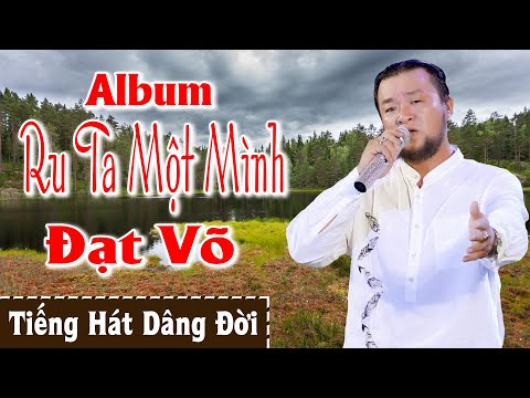 ĐẠT VÕ - Album RU TA MỘT MÌNH