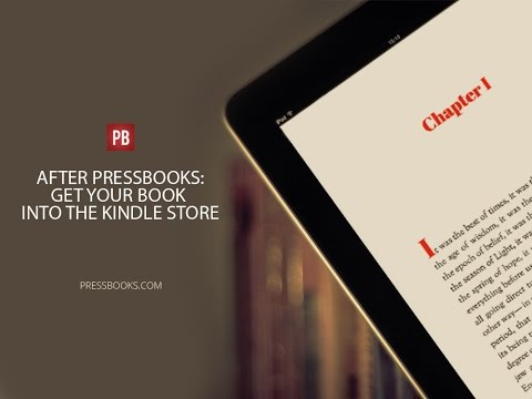 After Pressbooks: How to Get Your Book Into the Kindle Store