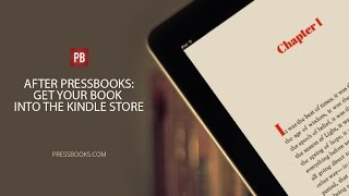 Video After Pressbooks: How to Get Your Book Into the Kindle Store download MP3, 3GP, MP4, WEBM, AVI, FLV Juni 2018