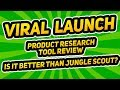 Viral Launch Product Research Tool Review - 1st Impressions & Overview