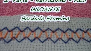 Barradinho Fácil – 2ª Parte – Iniciante Bordado Etamine