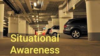 Situational Awareness and Your Self Defense