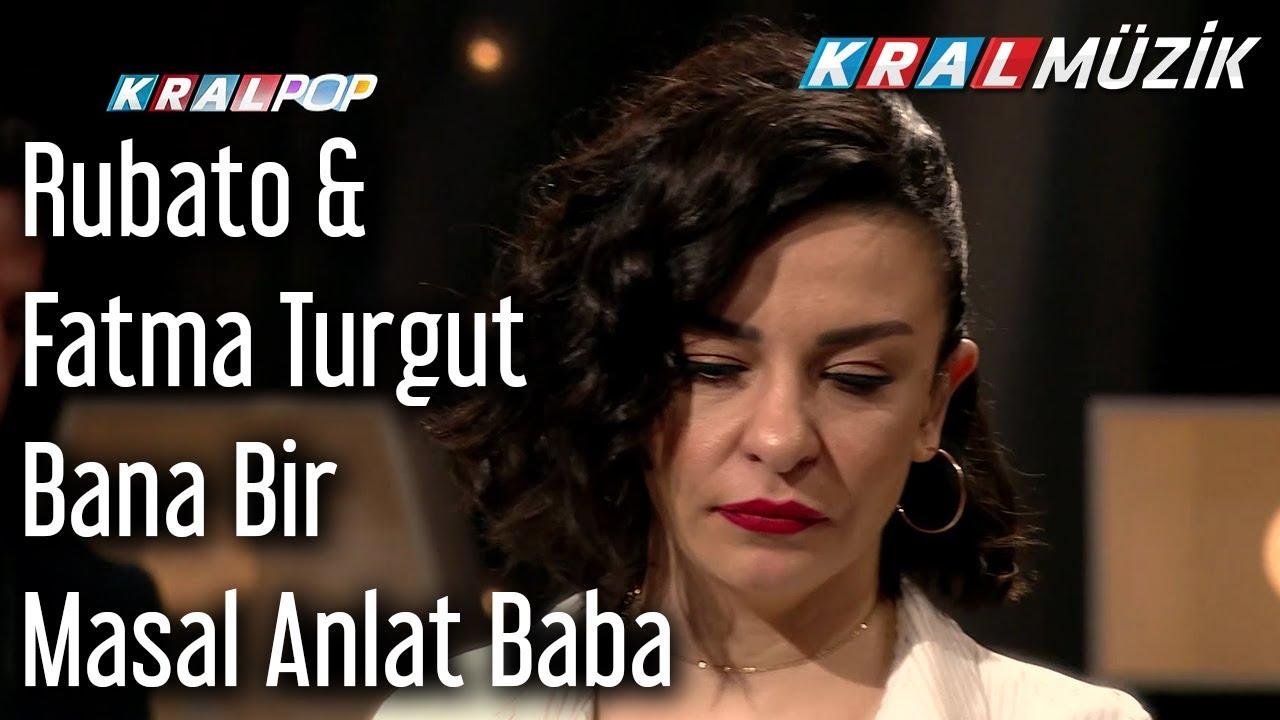 Bana Bir Masal Anlat Baba - Rubato & Fatma Turgut