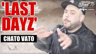 "Chato Vato ""Last Dayz"" [CHICAGO HIP HOP] PILSEN 18TH STREET"