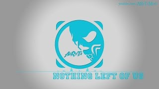 Nothing Left Of Us by Happy Republic - [Pop Music]
