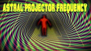 Astral Projector Frequency - Soul Time-Traveler Binaural Beat