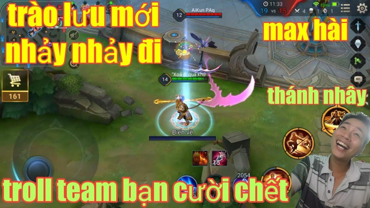 Liên Quân Mobile _ Thánh Nhây Troll Trào Lưu Mới Nhảy Nhảy Đi Khiến Team Bạn Cay Cú Max Hài