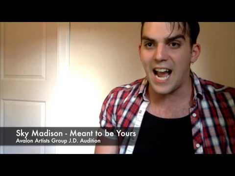 Sky Madison - Meant to be Yours (J.D. Audition)