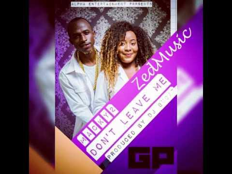 Macky2 - Dont Leave Me (Audio) |ZEDMUSIC| Zambian Music 2017