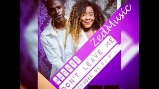 Macky2 Dont Leave Me (Audio)   Zambian Music 2017 