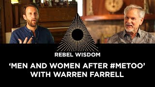 'Men and women after #metoo', with Warren Farrell (part 3 of 3)