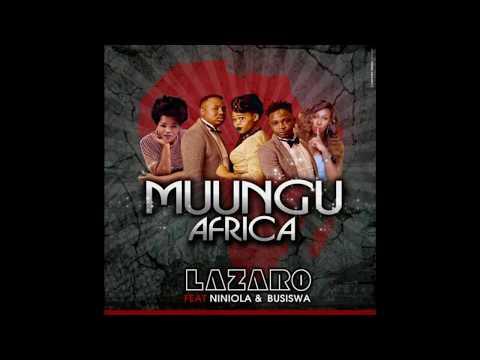 MUUNGUAFRICA FT NINIOLA & BUSISWA-LAZARO
