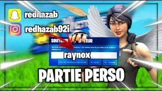 Live Fortnite parties perso / pp / parties personnaliser / code partie perso : raynox
