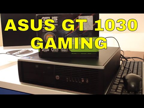 ASUS GT 1030 GAMING PERFORMANCE