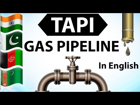 TAPI Gas Pipeline Project explained in English - Asian Energy geopolitics , Current affairs 2018
