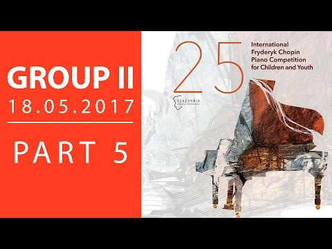 The 25. International Fryderyk Chopin Piano Competition For Children - Group 2 Part 5 - 18.05.2017