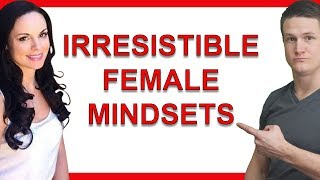 10 Irresistible Female Mindsets That Drive Men Wild
