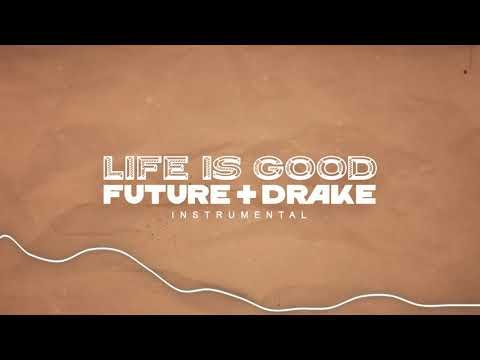 Future – Life Is Good ft. Drake (Official Instrumental)