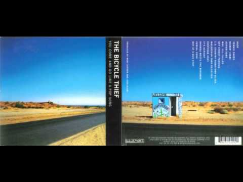 The Bicycle Thief - You Come and Go Like a Pop Song (Full Album)