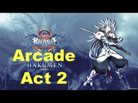 BlazBlue Central Fiction - Hakumen Arcade Mode Act 2 |