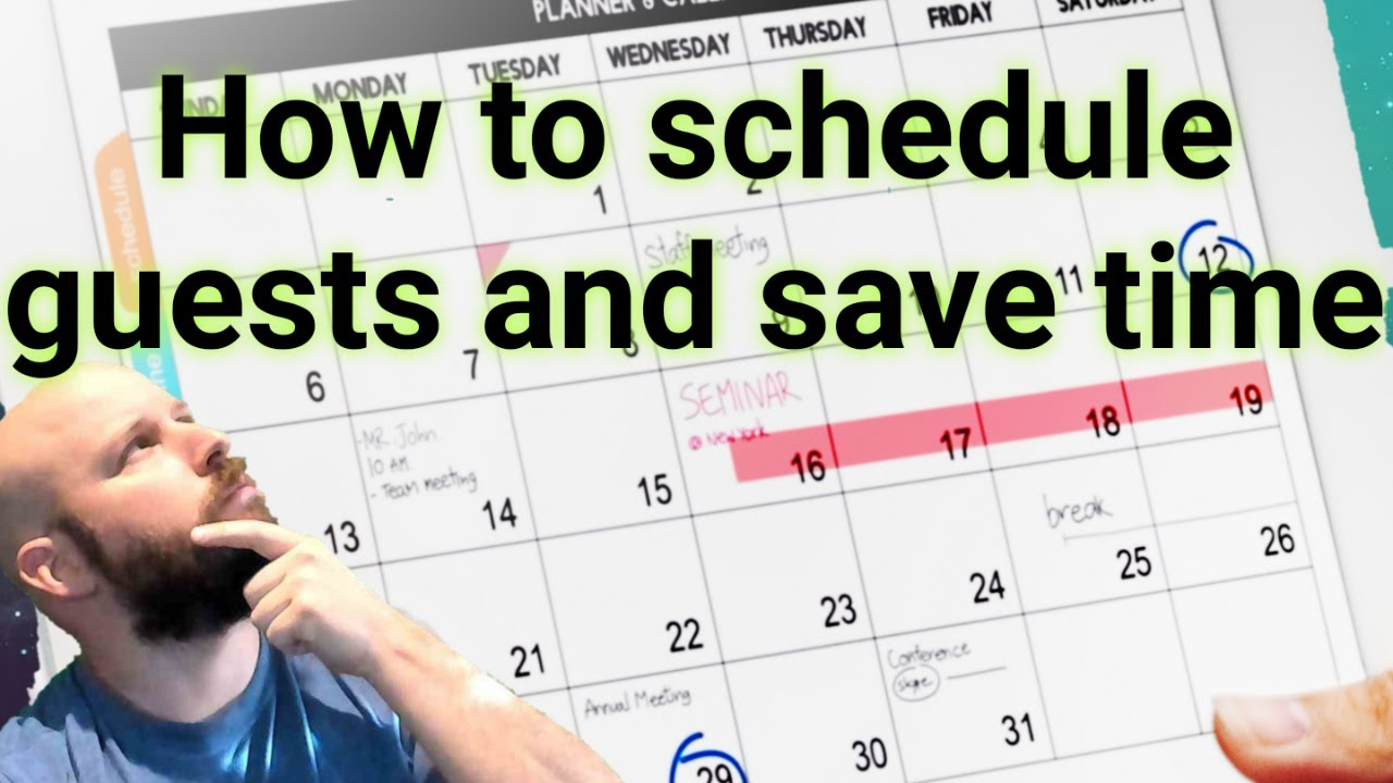 How to save time scheduling guests