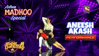 Aneesh and Akash Dance in Madhoo Special | Super Dancer Chapter 4 | 29 August Episode | Aneesh Dance