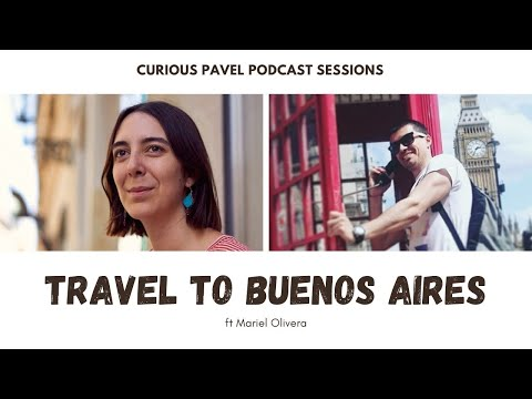 🇦🇷 PODCAST 015: Travel to Buenos Aires ft Mariel Olivera