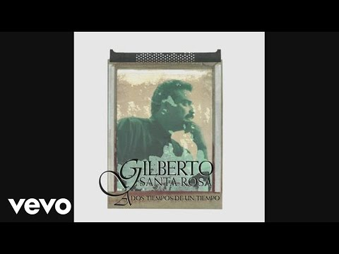 Gilberto Santa Rosa - Que Sera