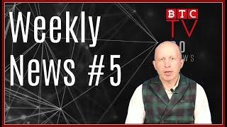 Weekly Blockchain News from BTC TV | Week #5