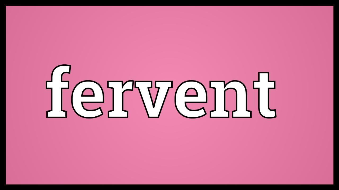 Fervent Meaning   YouTube