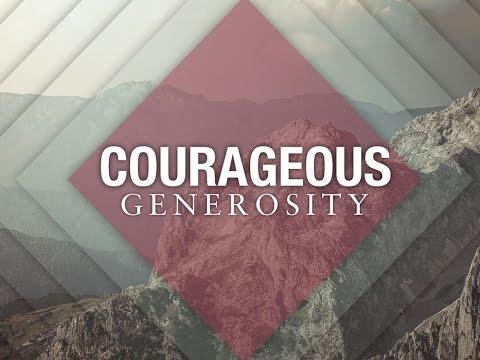 "Courageous Generosity - Week 3: ""Beyond Their Ability"""